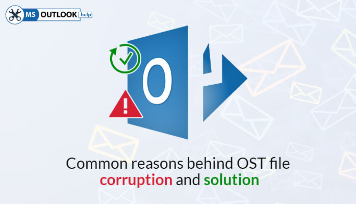 Reasons behind OST file corruption and solutions
